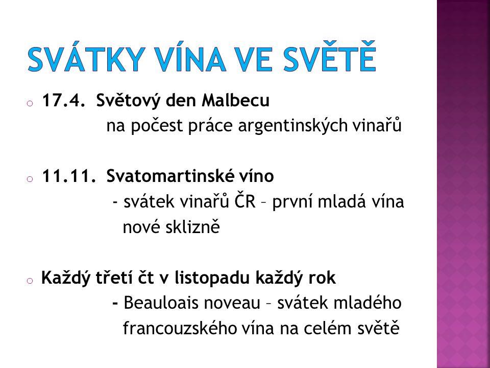 o 17.4. Světový den Malbecu na počest práce argentinských vinařů o 11.11.
