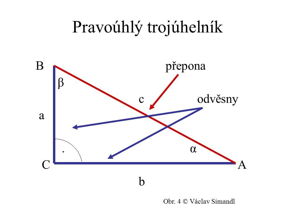 Pravoúhlý trojúhelník Má jeden úhel pravý (90°).Pravý úhel je u vrcholu C.