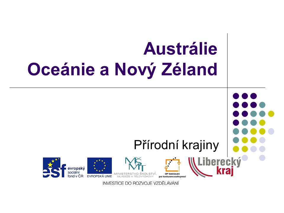 Austrálie Oceánie a Nový Zéland Přírodní krajiny