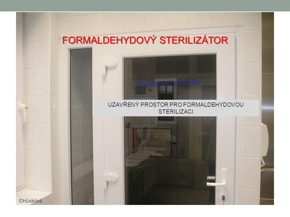 UZAVŘENÝ PROSTOR PRO FORMALDEHYDOVOU STERILIZACI FORMALDEHYDOVÝ STERILIZÁTOR ©Hůsková