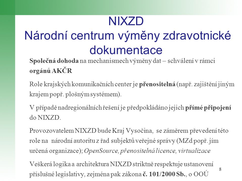 Společná dohoda na mechanismech výměny dat – schválení v rámci orgánů AKČR Role krajských komunikačních center je přenositelná (např.