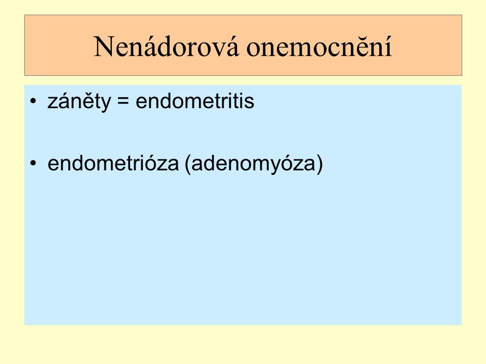 Nádory dĕložního tĕla (WHO klasifikace nádorů 2003) epitelové smíšené epitelové a mezenchymální mezenchymální gestační trofoblastická nemoc lymfoidní a hematopoetické nádory další primární nádory (neuroektodermální, ze zárodečných buněk…) sekundární nádory více než 50 typů benigních a maligních nádorů