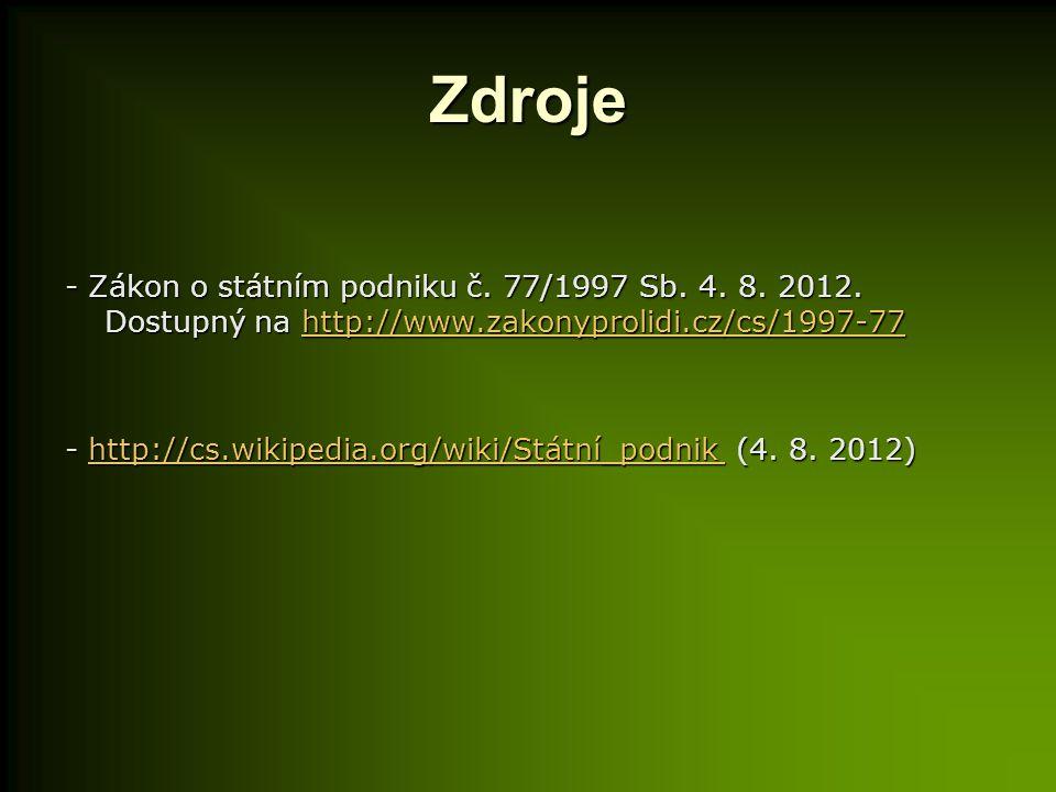 Zdroje - Zákon o státním podniku č.77/1997 Sb. 4.