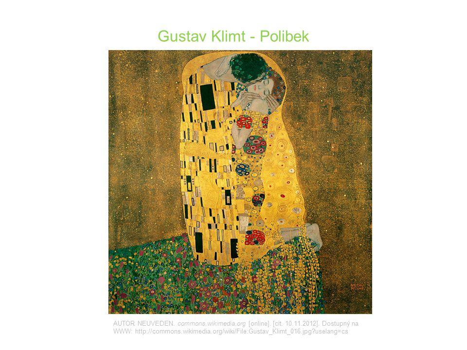 Gustav Klimt - Polibek AUTOR NEUVEDEN. commons.wikimedia.org [online]. [cit. 10.11.2012]. Dostupný na WWW: http://commons.wikimedia.org/wiki/File:Gust