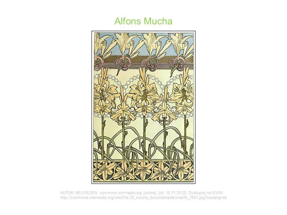 Alfons Mucha AUTOR NEUVEDEN. commons.wikimedia.org [online]. [cit. 10.11.2012]. Dostupný na WWW: http://commons.wikimedia.org/wiki/File:33_mucha_docum
