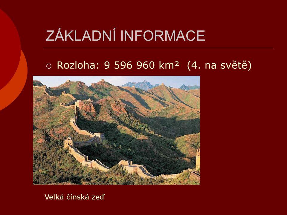 ZÁKLADNÍ INFORMACE  Rozloha: 9 596 960 km² (4. na světě) Velká čínská zeď