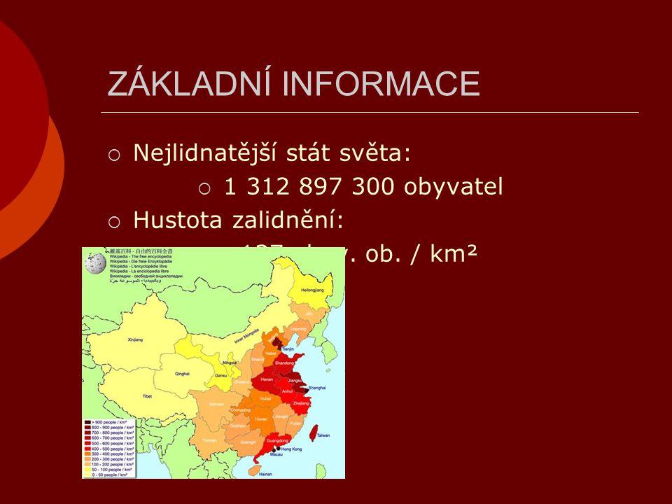 ZÁKLADNÍ INFORMACE  Nejlidnatější stát světa:  1 312 897 300 obyvatel  Hustota zalidnění:  137 obyv. ob. / km²