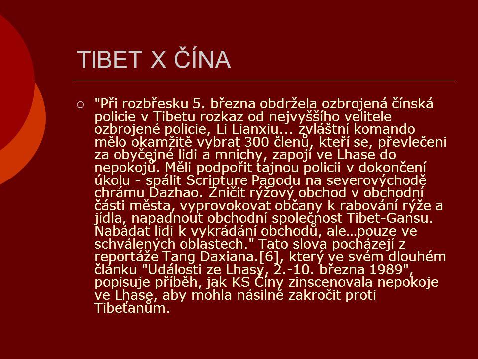 TIBET X ČÍNA  New York Times napsali, že při tomto údajném zásahu proti nepokojům bylo ve Lhase zabito 387 občanů většinou kulkami ze střelných zbraní.