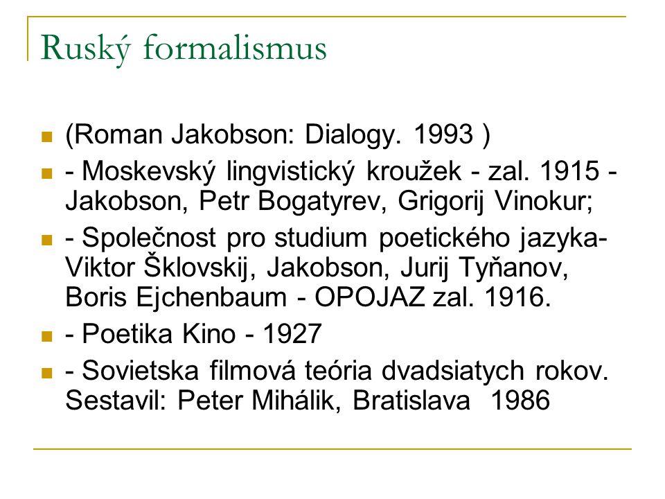 Ruský formalismus (Roman Jakobson: Dialogy.1993 ) - Moskevský lingvistický kroužek - zal.