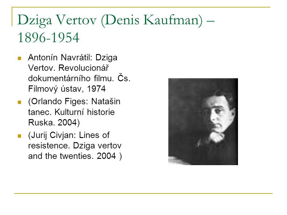 Dziga Vertov (Denis Kaufman) – 1896-1954 Antonín Navrátil: Dziga Vertov.