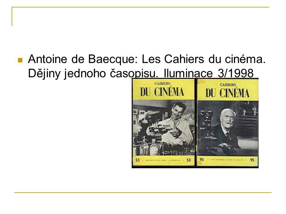 Antoine de Baecque: Les Cahiers du cinéma. Dějiny jednoho časopisu. Iluminace 3/1998