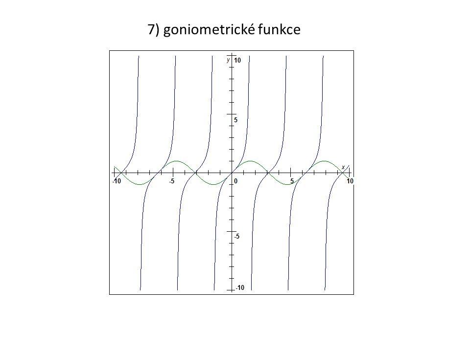 7) goniometrické funkce