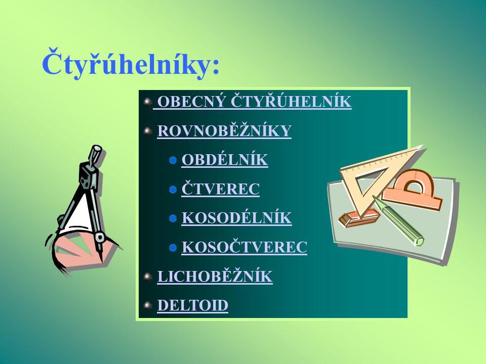 Obecný čtyřúhelník -obvyklé značení: a) vrcholy: A, B, C, D b) strany: a, b, c, d c) vnitřní úhly:  d) úhlopříčky: AC, BD A B D C d c b a     Součet velikostí vnitřních úhlů je 360°.