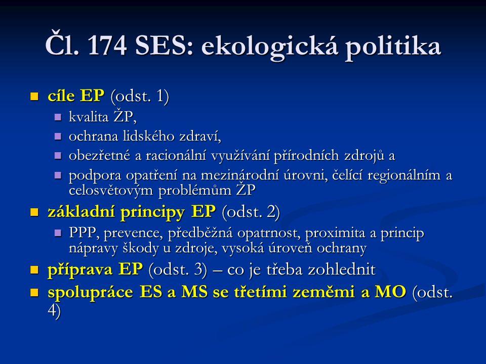 Čl. 174 SES: ekologická politika cíle EP (odst. 1) cíle EP (odst.