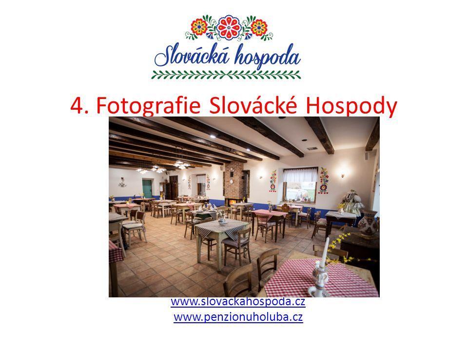 4. Fotografie Slovácké Hospody www.slovackahospoda.cz www.penzionuholuba.cz