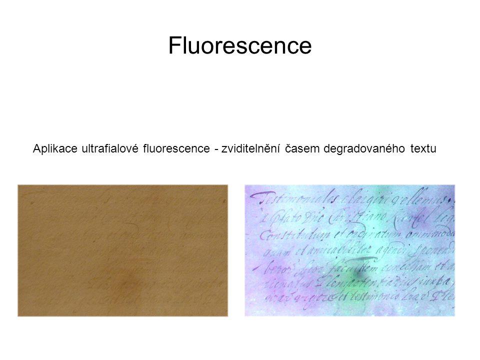 Fluorescence Aplikace ultrafialové fluorescence - zviditelnění časem degradovaného textu