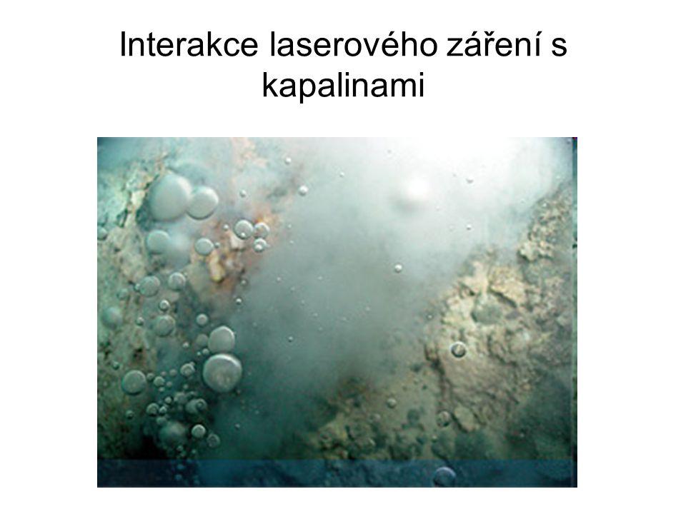 Interakce laserového záření s kapalinami