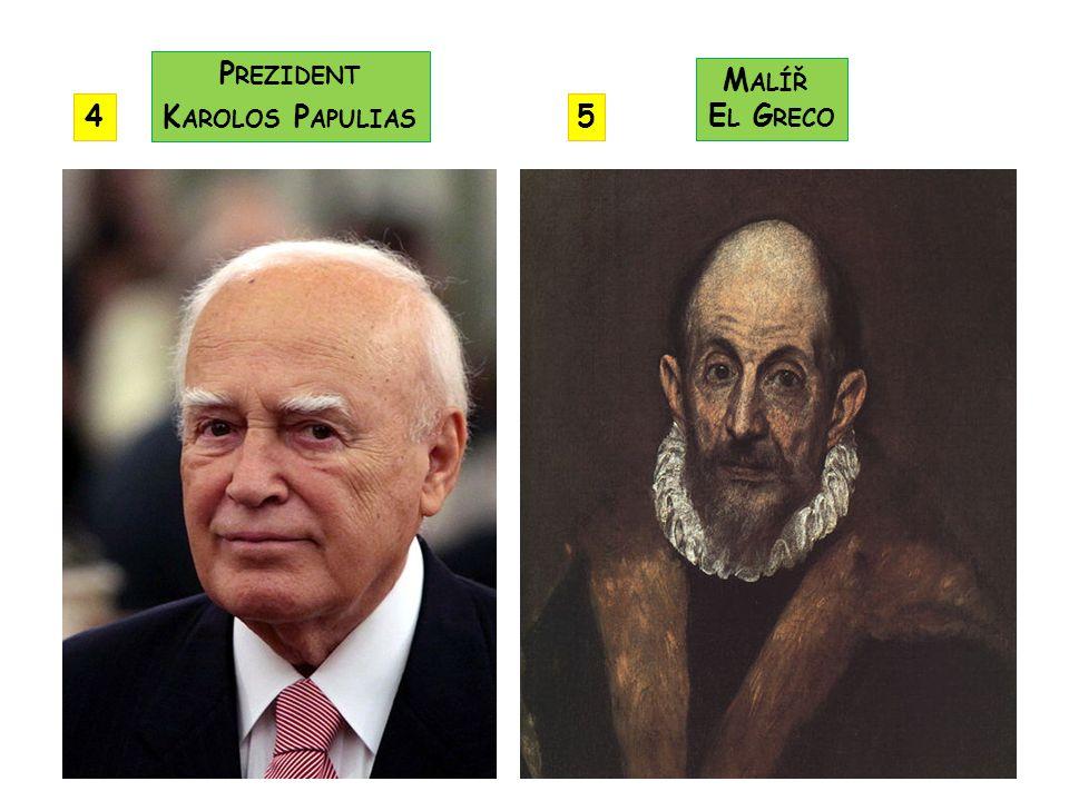 M ALÍŘ E L G RECO P REZIDENT K AROLOS P APULIAS 45