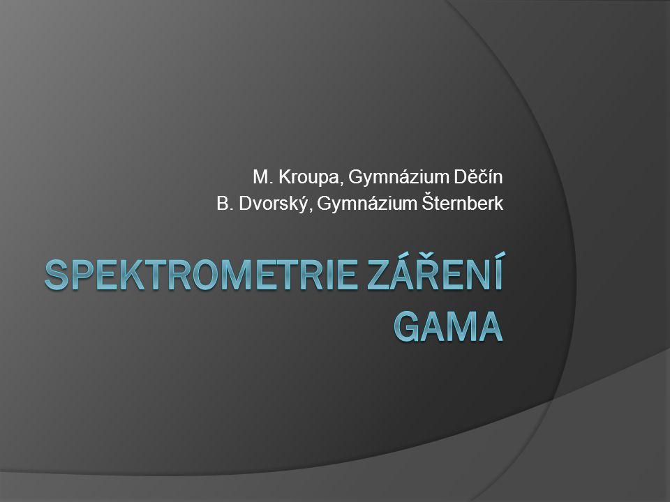 M. Kroupa, Gymnázium Děčín B. Dvorský, Gymnázium Šternberk