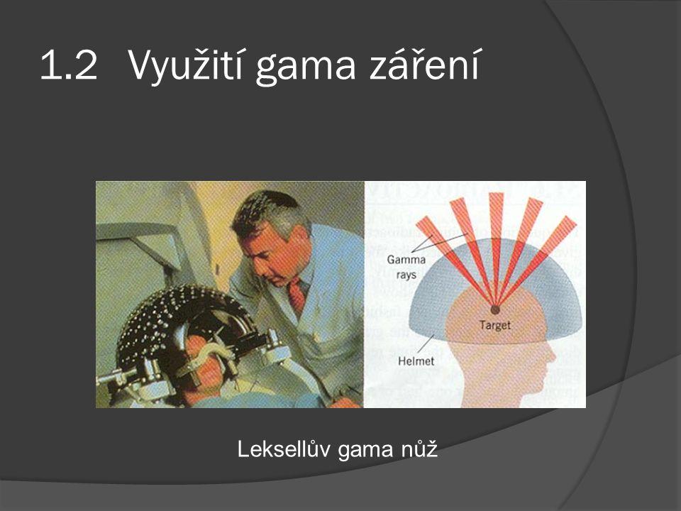 1.2 Využití gama záření Leksellův gama nůž