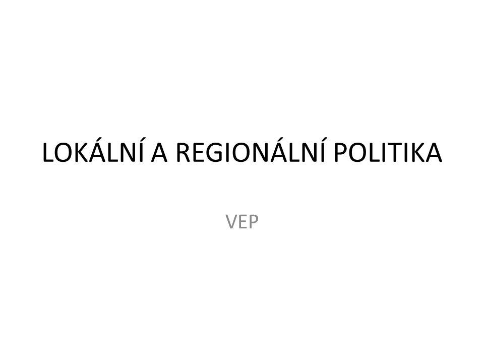 LOKÁLNÍ A REGIONÁLNÍ POLITIKA VEP