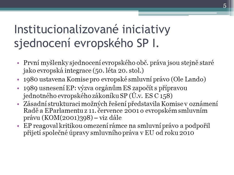 Institucionalizované iniciativy sjednocení evropského SP II.