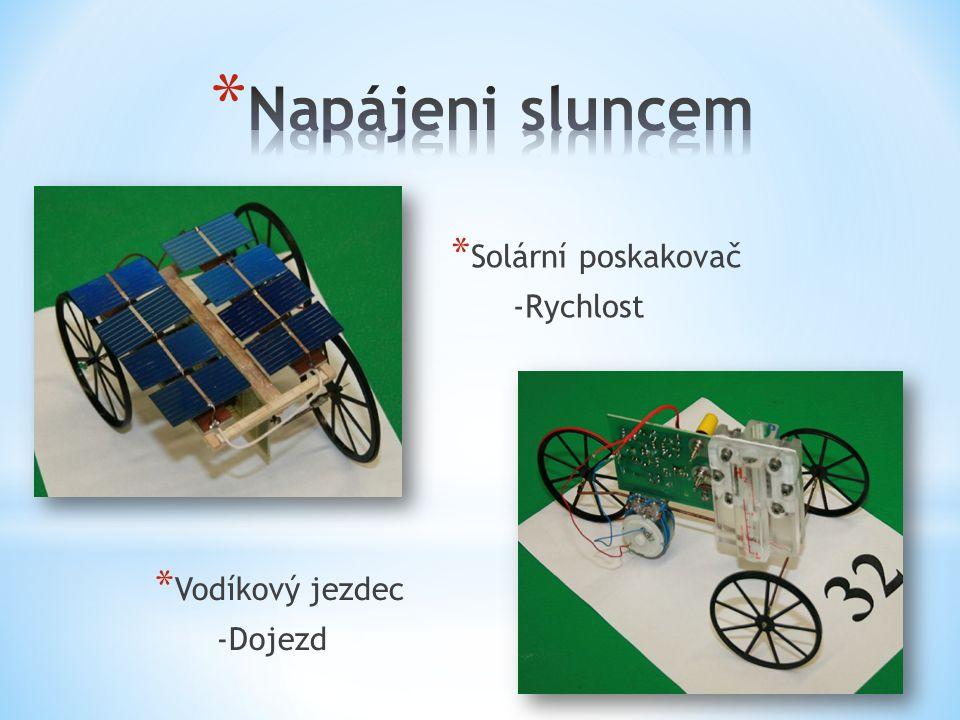 * Solární poskakovač -Rychlost * Vodíkový jezdec -Dojezd