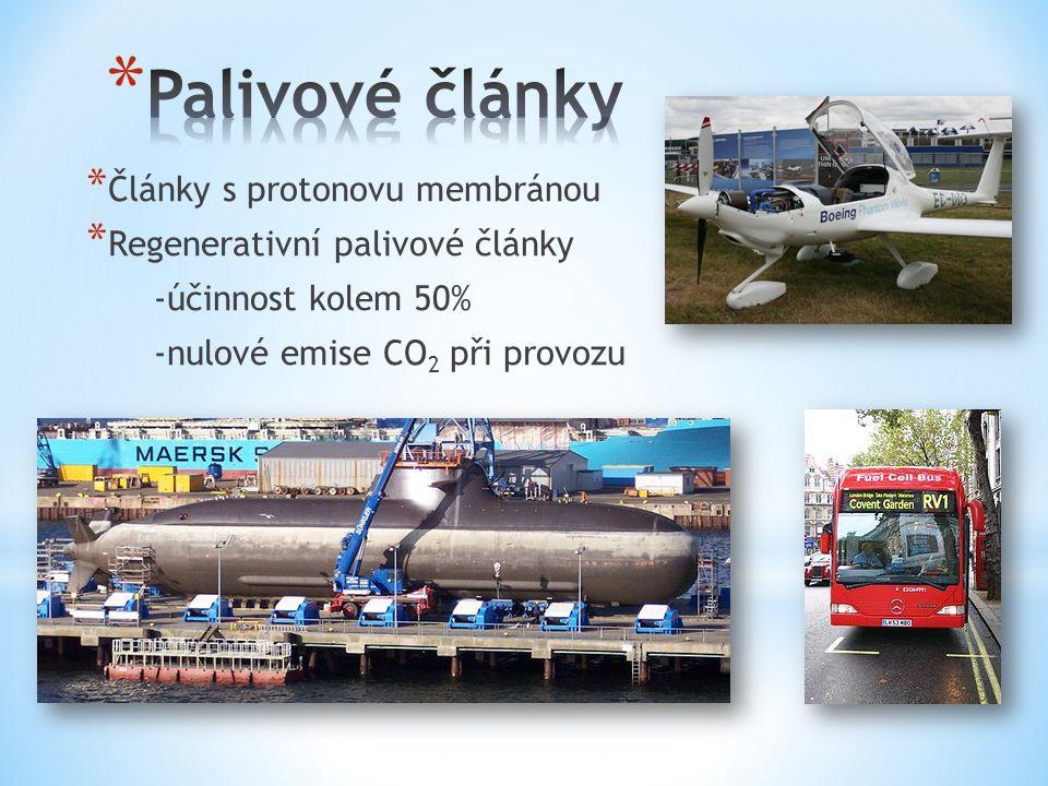 * Články s protonovu membránou * Regenerativní palivové články -účinnost kolem 50% -nulové emise CO 2 při provozu