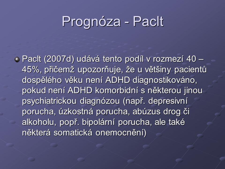 Prognóza - Paclt Paclt (2007d) udává tento podíl v rozmezí 40 – 45%, přičemž upozorňuje, že u většiny pacientů dospělého věku není ADHD diagnostikován