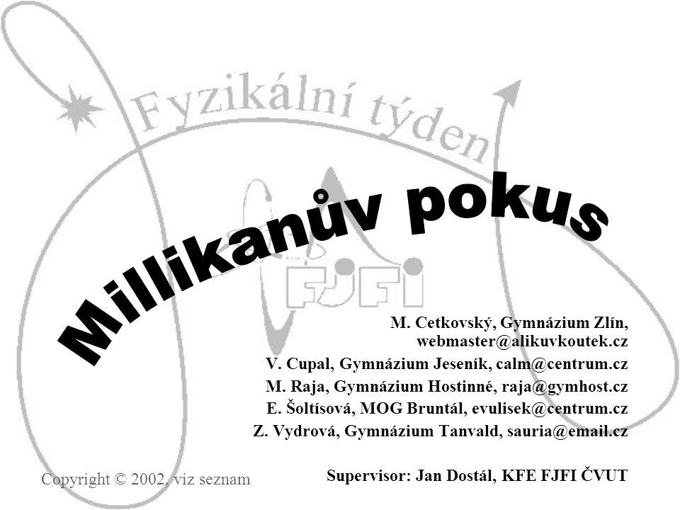 M. Cetkovský, Gymnázium Zlín, webmaster@alikuvkoutek.cz V.