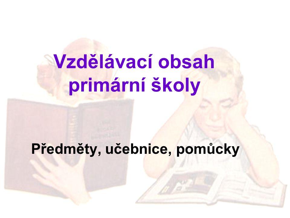 Vzdělávací obsah primární školy Předměty, učebnice, pomůcky