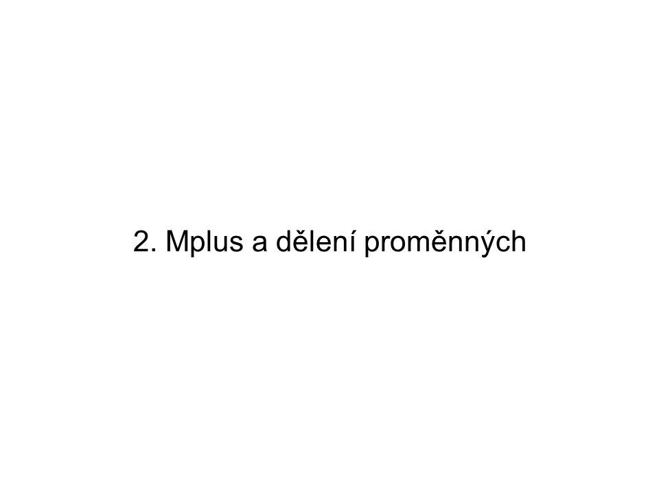 2. Mplus a dělení proměnných