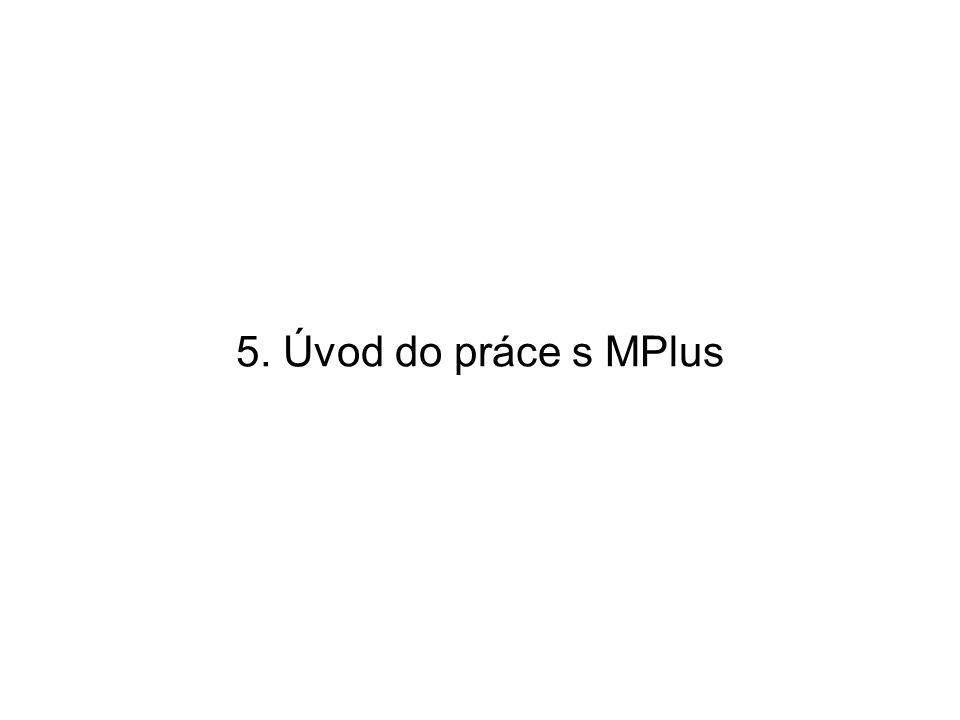5. Úvod do práce s MPlus
