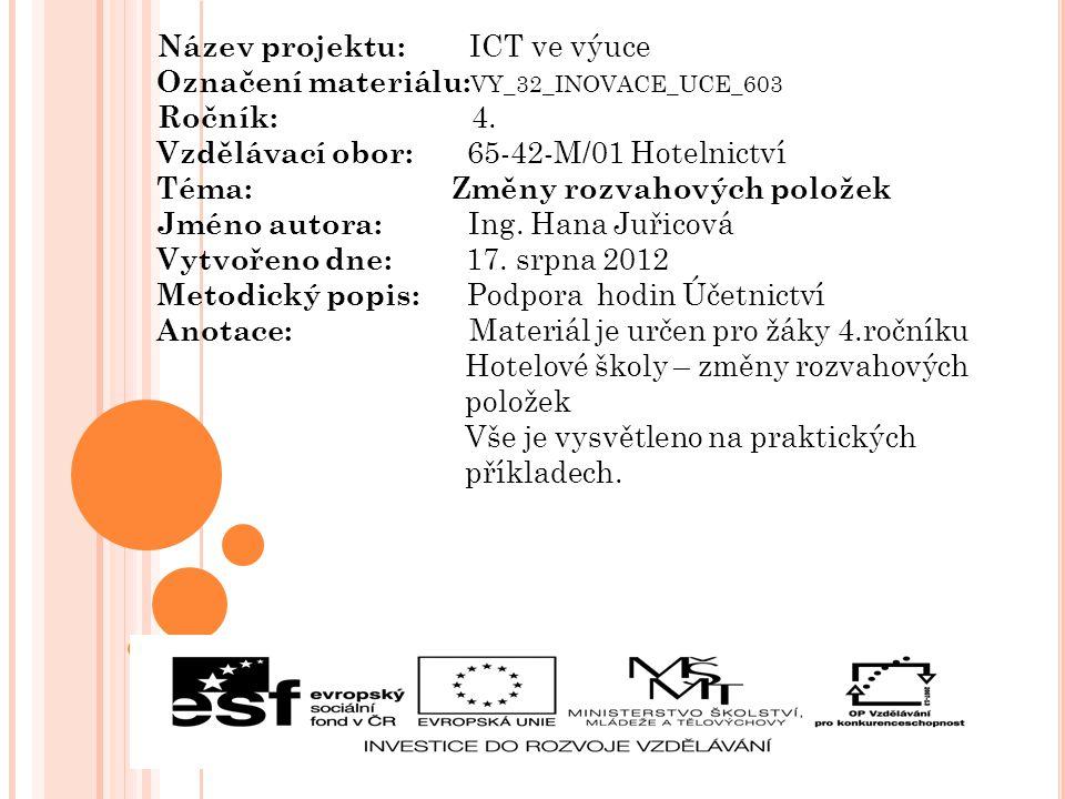 Název projektu: ICT ve výuce Označení materiálu: VY_32_INOVACE_UCE_603 Ročník: 4.