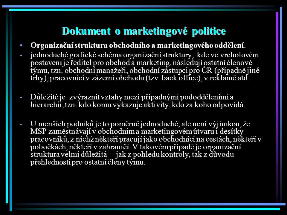 Dokument o marketingové politice Organizační struktura obchodního a marketingového oddělení.
