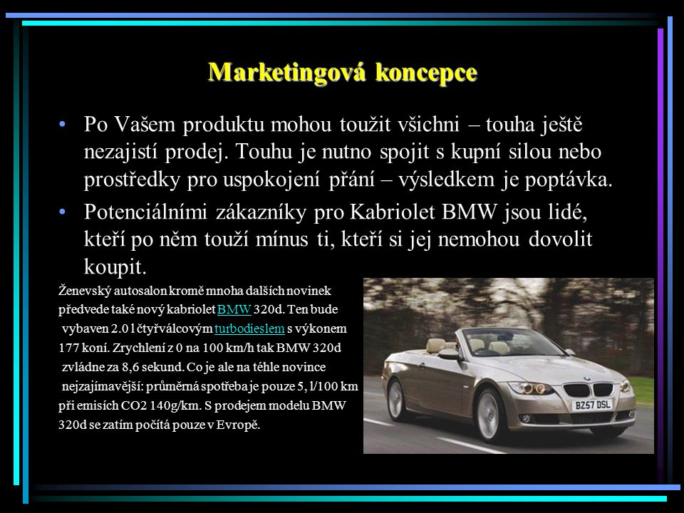 Marketingová koncepce Po Vašem produktu mohou toužit všichni – touha ještě nezajistí prodej.