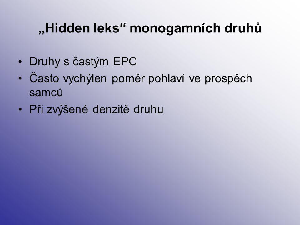 """""""Hidden leks"""" monogamních druhů Druhy s častým EPC Často vychýlen poměr pohlaví ve prospěch samců Při zvýšené denzitě druhu"""