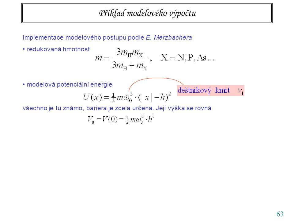 63 Příklad modelového výpočtu Implementace modelového postupu podle E.