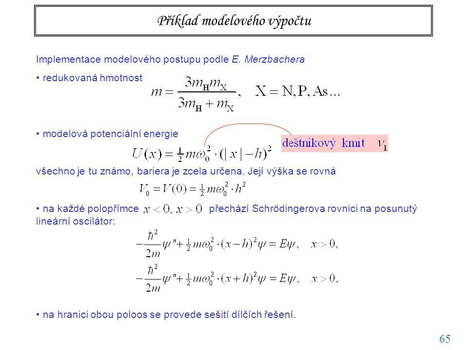 65 Příklad modelového výpočtu Implementace modelového postupu podle E.