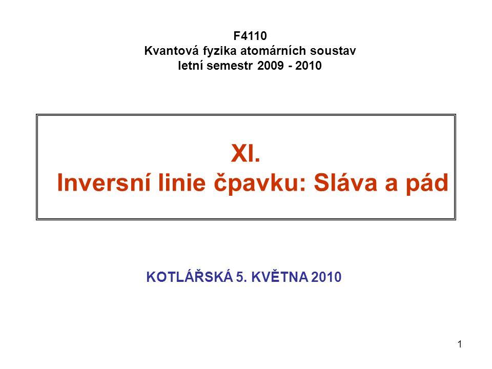 1 XI. Inversní linie čpavku: Sláva a pád KOTLÁŘSKÁ 5.