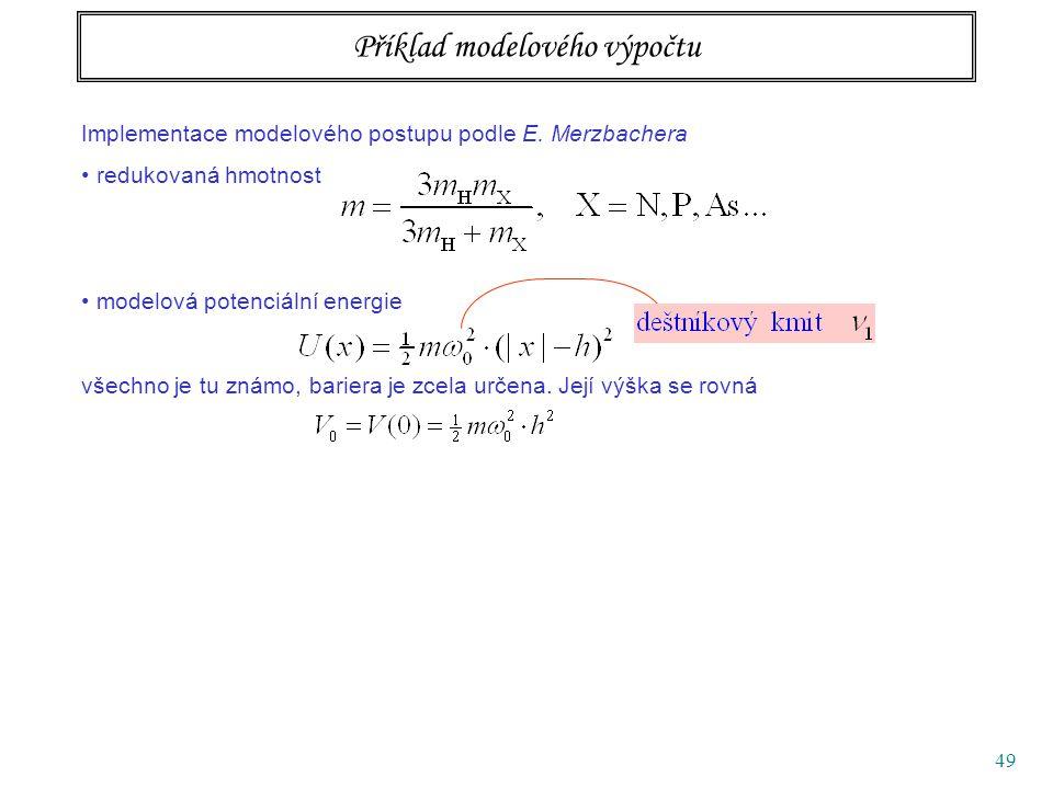 49 Příklad modelového výpočtu Implementace modelového postupu podle E.