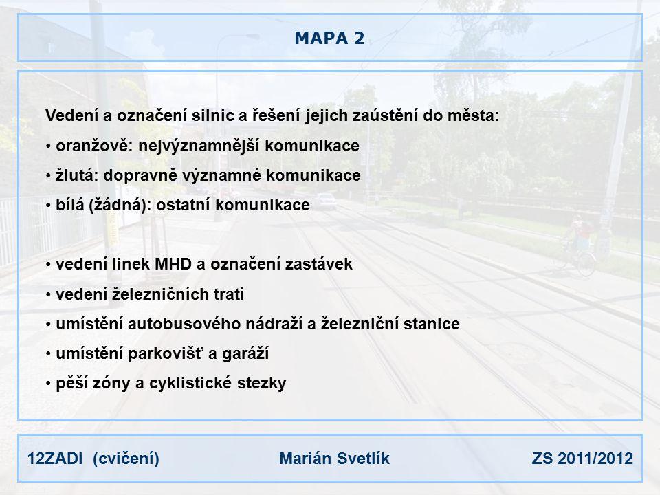 12ZADI (cvičení) Marián Svetlík ZS 2011/2012 OSTATNÍ Legenda: popsat všechny plochy a čáry vysvětlení značek (např.