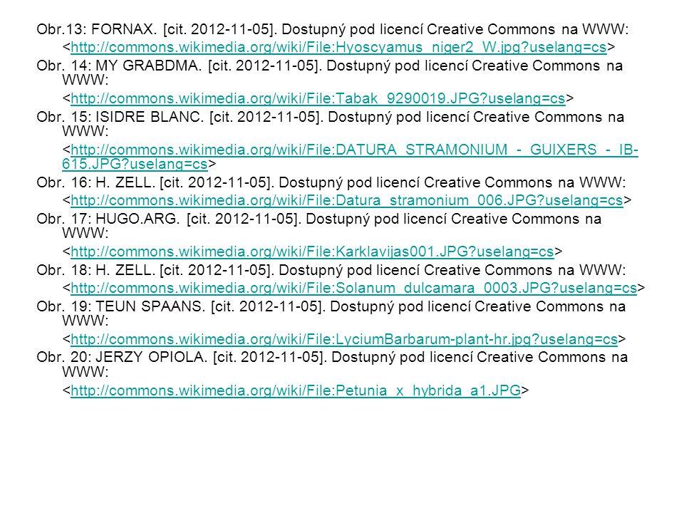 Obr.13: FORNAX. [cit. 2012-11-05]. Dostupný pod licencí Creative Commons na WWW: http://commons.wikimedia.org/wiki/File:Hyoscyamus_niger2_W.jpg?uselan