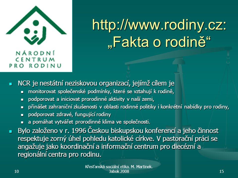 """http://www.rodiny.cz: """"Fakta o rodině"""" NCR je nestátní neziskovou organizací, jejímž cílem je NCR je nestátní neziskovou organizací, jejímž cílem je m"""