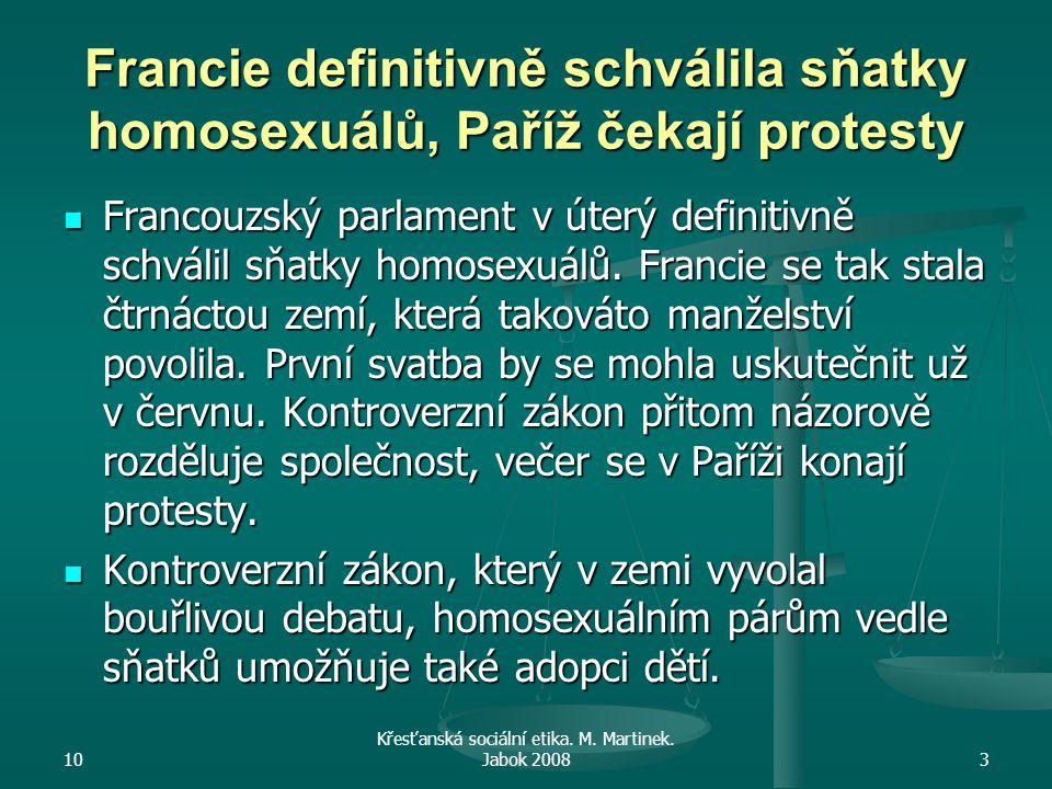Francie definitivně schválila sňatky homosexuálů, Paříž čekají protesty Francouzský parlament v úterý definitivně schválil sňatky homosexuálů.