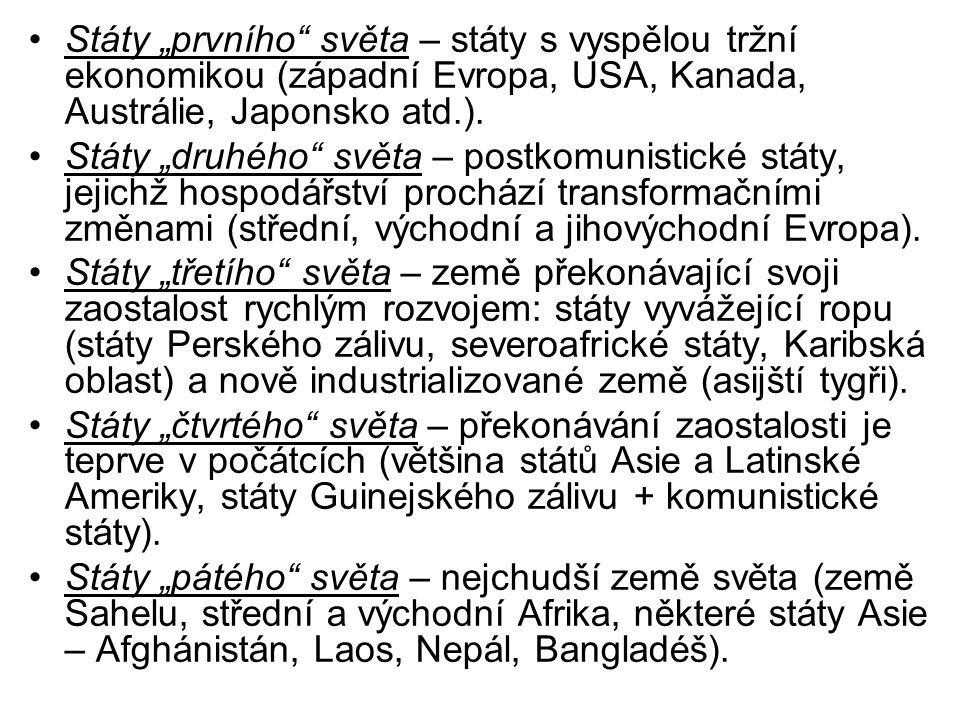 """Státy """"prvního"""" světa – státy s vyspělou tržní ekonomikou (západní Evropa, USA, Kanada, Austrálie, Japonsko atd.). Státy """"druhého"""" světa – postkomunis"""