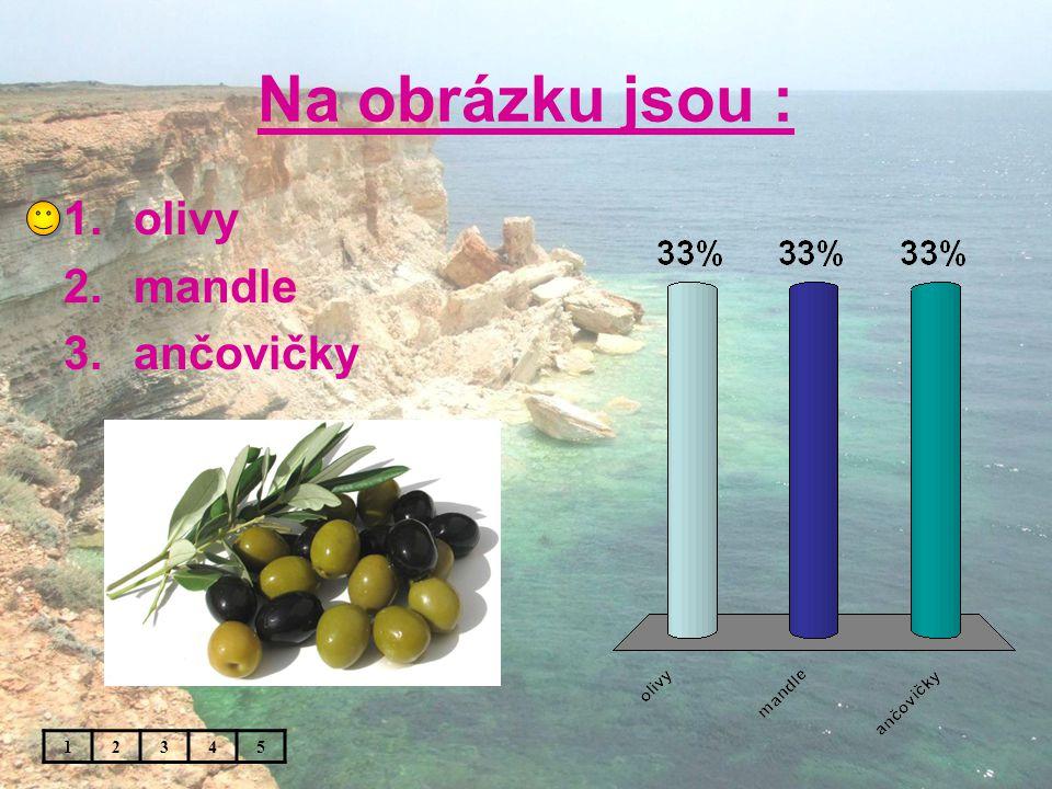 Na obrázku jsou : 12345 1.olivy 2.mandle 3.ančovičky