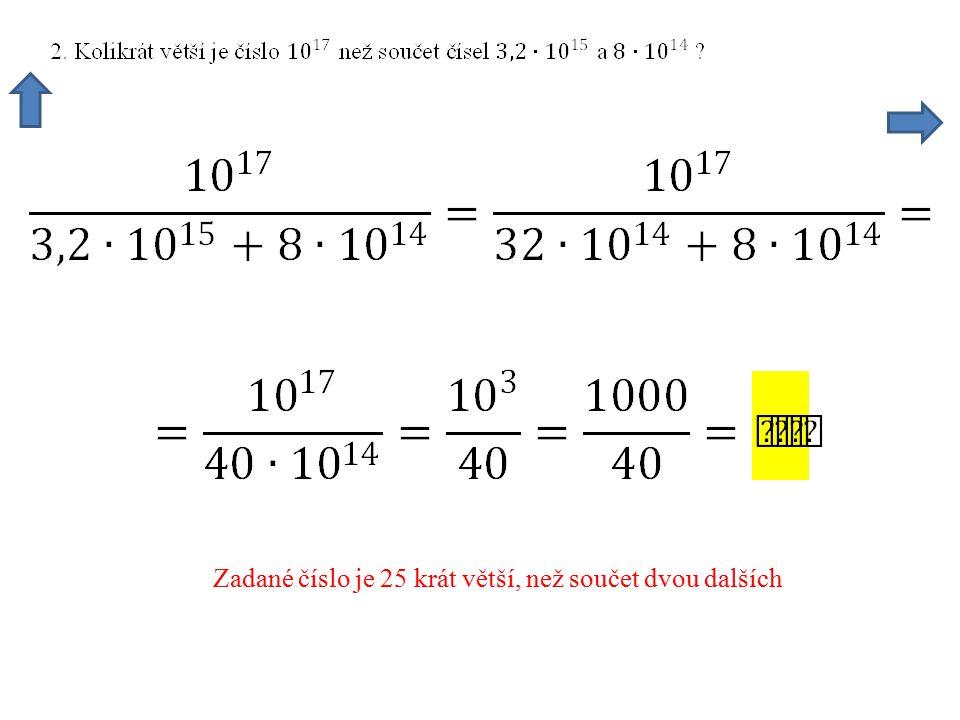 Zadané číslo je 25 krát větší, než součet dvou dalších