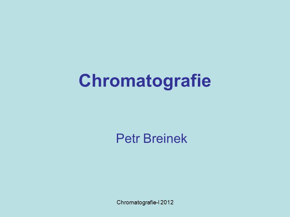 Chromatografie-I 2012 Chromatografie Petr Breinek