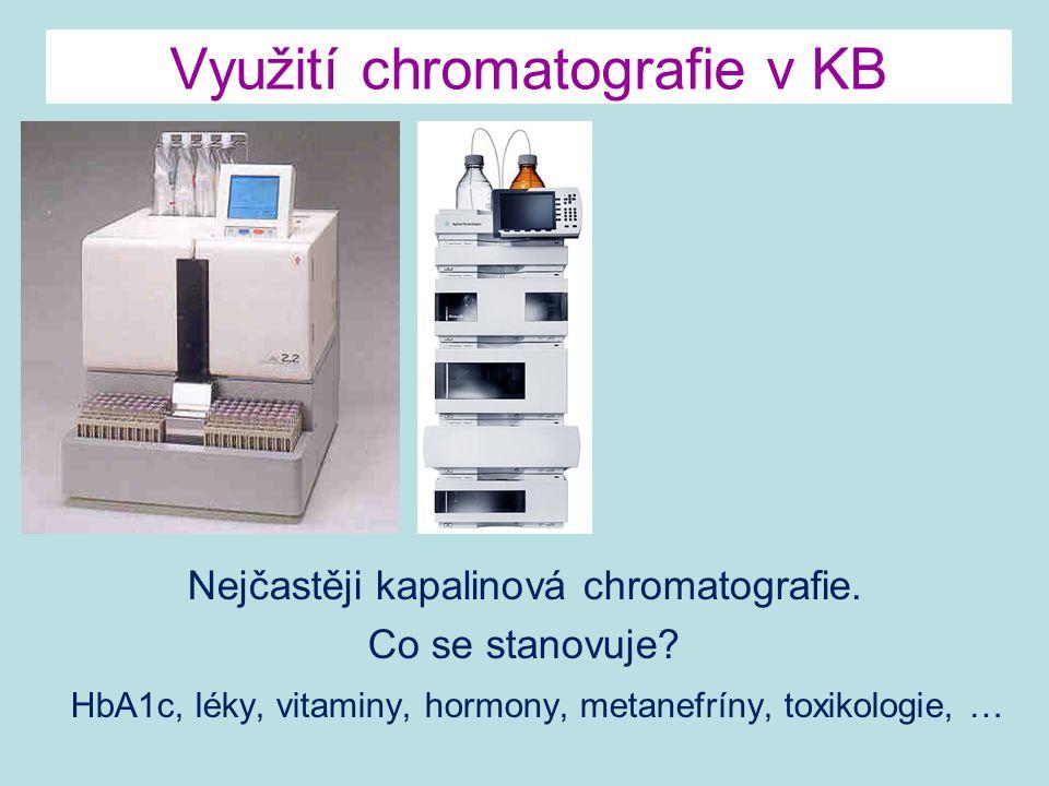 Využití chromatografie v KB Nejčastěji kapalinová chromatografie. Co se stanovuje? HbA1c, léky, vitaminy, hormony, metanefríny, toxikologie, …